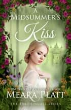 A Midsummer's Kiss - The Farthingale Series, #4 ebooks by Meara Platt