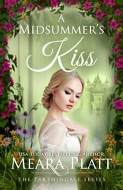 A Midsummer's Kiss - The Farthingale Series, #4 ebook by Meara Platt