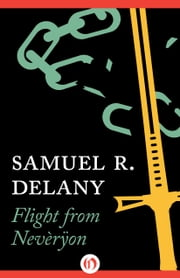Flight from Nevèrÿon ebook by Samuel R. Delany