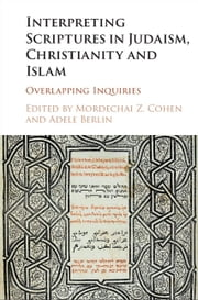 Interpreting Scriptures in Judaism, Christianity and Islam - Overlapping Inquiries ebook by