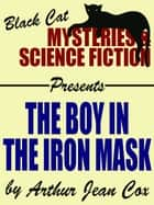 The Boy in the Iron Mask ebook by Arthur Jean Cox