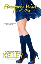 Fireworks Wait for No One ebook by Christen Anne Kelley