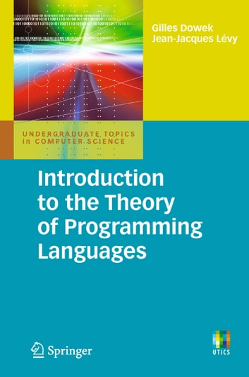 Introduction to the Theory of Programming Languages ebook by Gilles Dowek,Jean-Jacques Lévy
