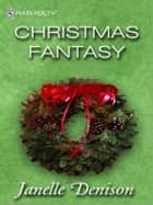 Christmas Fantasy ebook by Janelle Denison