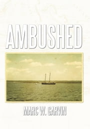 AMBUSHED ebook by Marc W. Garvin