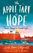 The Apple Tart of Hope ebook by Sarah Moore Fitzgerald