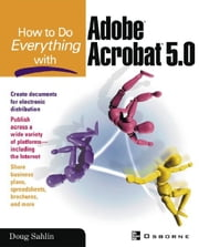 How to do Everything with Adobe(R) Acrobat(R) 5.0 ebook by Sahlin, Doug