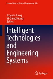 Intelligent Technologies and Engineering Systems ebook by Jengnan Juang,Yi-Cheng Huang