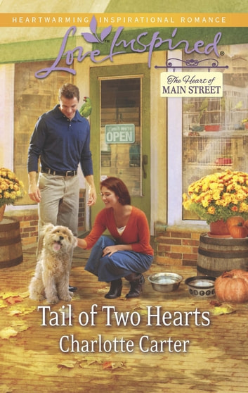 Tail of Two Hearts (Mills & Boon Love Inspired) (The Heart of Main Street, Book 5) eBook by Charlotte Carter