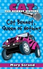 Cat Bennet, Queen of Nothing ebook by Mary Strand