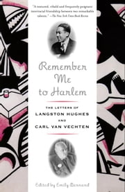 Remember Me to Harlem - The Letters of Langston Hughes and Carl Van Vechten ebook by Emily Bernard,Langston Hughes,Carl Van Vechten