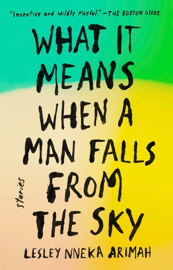 What It Means When a Man Falls from the Sky - Stories 電子書 by Lesley Nneka Arimah