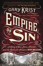 Empire of Sin ebook by Gary Krist