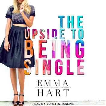 The Upside to Being Single audiobook by Emma Hart