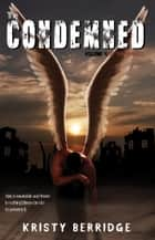 The Condemned ebook by Kristy Berridge