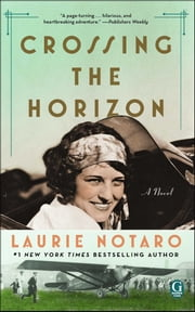 Crossing the Horizon - A Novel ebook by Laurie Notaro