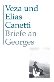 Briefe an Georges ebook by Veza Canetti, Elias Canetti