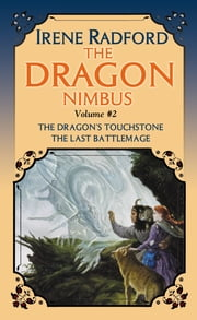 The Dragon Nimbus Novels: Volume II ebook by Irene Radford