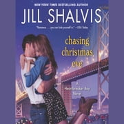 Chasing Christmas Eve - A Heartbreaker Bay Novel audiobook by Jill Shalvis
