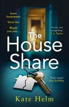 The House Share - The locked in thriller that will keep you guessing . . . ebook by Kate Helm