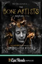 The Bone Artists eBook by Madeleine Roux