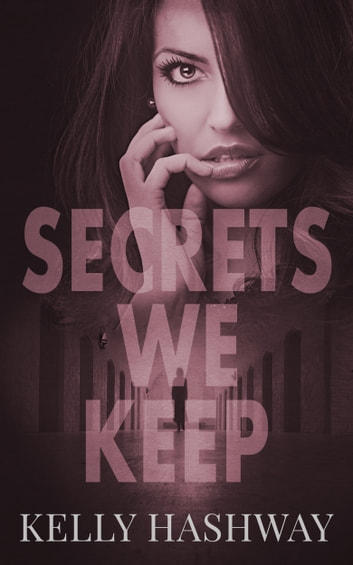 Secrets We Keep ebook by Kelly Hashway