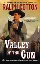Valley of the Gun ebook by Ralph Cotton