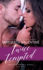 Twice Tempted ebook by Marquita Valentine