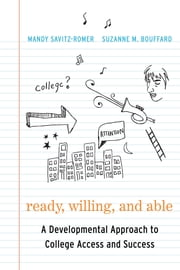 Ready, Willing, and Able - A Developmental Approach to College Access and Success ebook by Mandy Savitz-Romer,Suzanne M. Bouffard