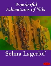 Wonderful Adventures of Nils ebook by Selma Lagerlof