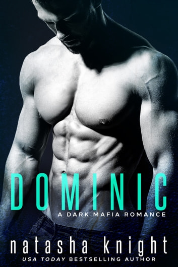 Dominic - a Dark Mafia Romance ebook by Natasha Knight