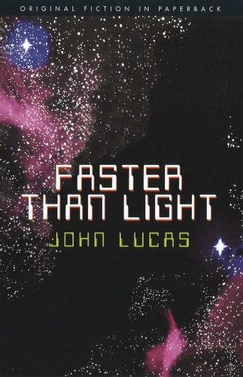 Faster Than Light ebook by John Lucas