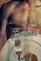 Bitten ebook by Sean Michael