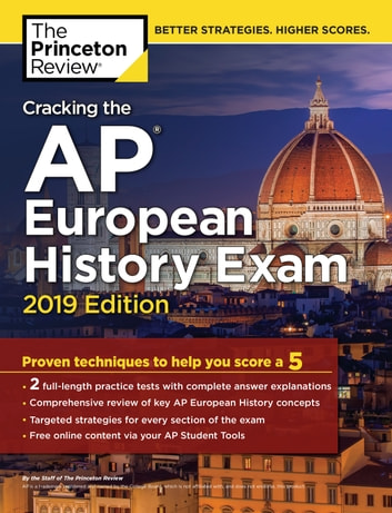 Cracking the AP European History Exam, 2019 Edition - Practice Tests & Proven Techniques to Help You Score a 5 電子書籍 by The Princeton Review