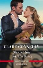 Shock Heir for the King ebook by Clare Connelly