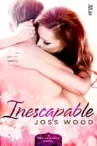 Inescapable ebook by Joss Wood