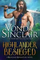 Highlander Besieged - Highland Adventure, #10 ebook by Vonda Sinclair