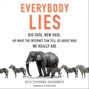 Everybody Lies - Big Data, New Data, and What the Internet Can Tell Us About Who We Really Are audiobook by Seth Stephens-Davidowitz