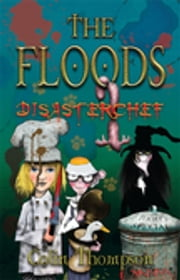 Floods 11: Disasterchef ebook by Colin Thompson