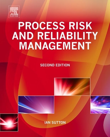 Process Risk and Reliability Management ebook by Ian Sutton