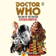 Doctor Who: The Day of the Doctor - 11th Doctor Novelisation audiobook by Steven Moffatt