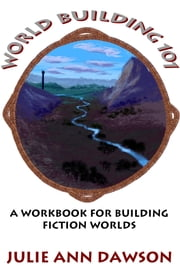 World Building 101 ebook by Julie Ann Dawson