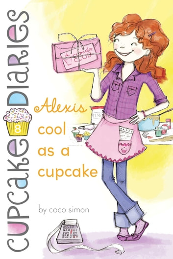 Alexis Cool as a Cupcake ebook by Coco Simon