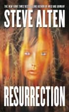Resurrection ebook by Steve Alten
