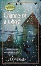 Chance of a Ghost ebook by E.J. Copperman