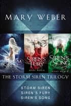The Storm Siren Trilogy - Storm Siren, Siren's Fury, Siren's Song e-bog by Mary Weber
