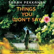 Things You Won't Say - A Novel audiobook by Sarah Pekkanen