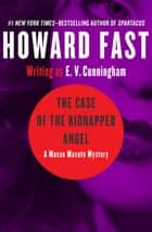 The Case of the Kidnapped Angel ebook by Howard Fast