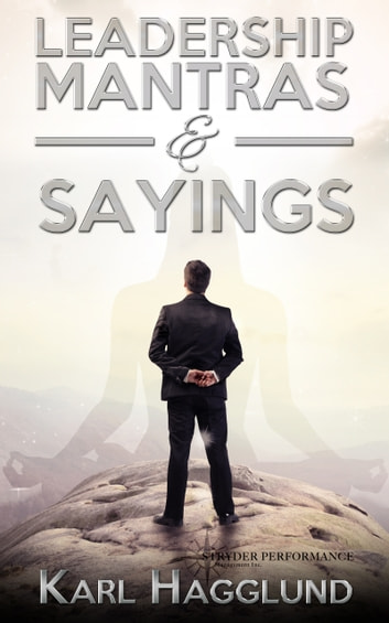 Leadership Mantras & Sayings ebook by Karl Hagglund