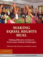 Making Equal Rights Real ebook by Jody Heymann,Adele Cassola